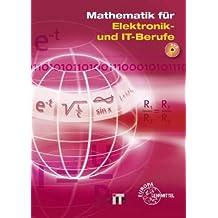 Mathematik für Elektroniker. IT- und Elektronikberufe / Mathematik für Elektronik- und IT-Berufe