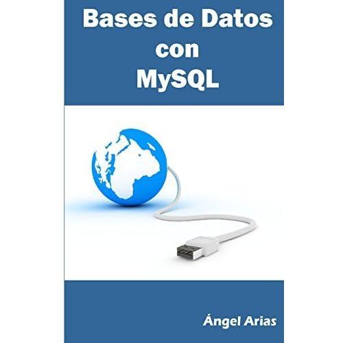 Bases de Datos con MySQL by ??ngel Arias (2014-02-08)