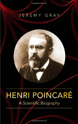 Henri Poincaré: A Scientific Biography