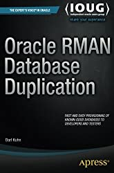 Oracle RMAN Database Duplication by Darl Kuhn (2015-02-19)