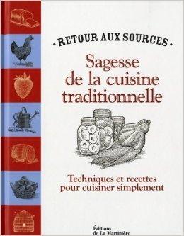 Sagesse de la cuisine traditionnelle : Techniques et recettes pour cuisiner simplement de Andrea Chesman,Lucie Blanchard (Traduction) ( 17 mars 2011 )