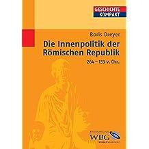 Die Innenpolitik der Römischen Republik 264-133 v.Chr. (Geschichte Kompakt)