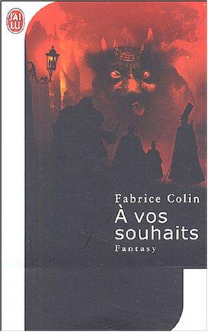 A vos souhaits par Fabrice Colin