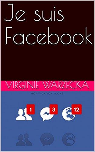 Couverture du livre Je suis Facebook