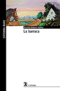 La barraca par Vicente Blasco Ibáñez