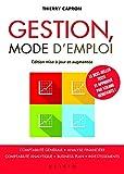 Gestion, mode d'emploi: Comptabilité générale, analyse financière, comptabilité analytique, business plan, investissements...