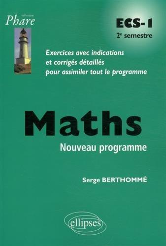 Maths ECS-1 Deuxième Semestre Nouveau Programme par Serge Berthommé
