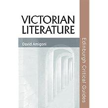 Victorian Literature (Edinburgh Critical Guides to Literature)