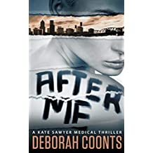 After Me (The Kate Sawyer Medical Thriller Series Book 1) (English Edition)