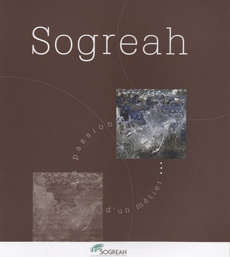 Sogreah : La passion d'un métier par Sogreah