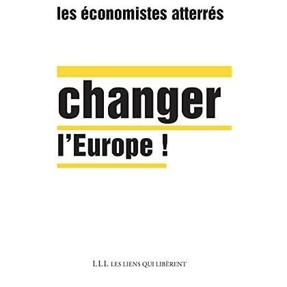Changer l'Europe ! (LIENS QUI LIBER)