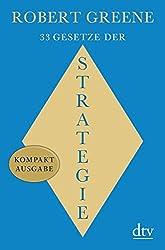 33 Gesetze der Strategie: Kompaktausgabe Ein Joost Elffers Buch