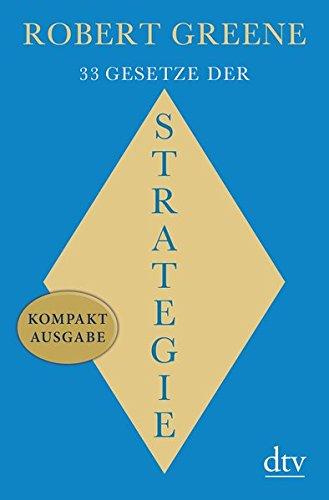 33 Gesetze der Strategie: Kompaktausgabe, Ein Joost Elffers Buch