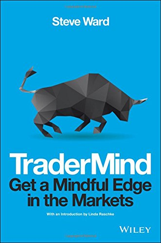 Tradermind - Get a Mindful Edge in the Markets (Wiley Trading)