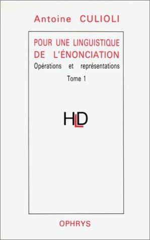 pour-une-linguistique-de-l-39-nonciation-oprations-et-reprsentations-tome-1