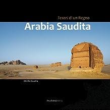 Arabia Saudita. Tesori di un regno: Un viaggio fotografico in uno dei piu' inaccessibili paesi del mondo. Da ovest a est, da nord a sud, inebriati di moschee, tombe e graffiti preistorici.