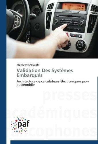Validation Des Systèmes Embarqués: Architecture de calculateurs électroniques  pour automobile (Omn.Pres.Franc.) par Marouène Aouadhi