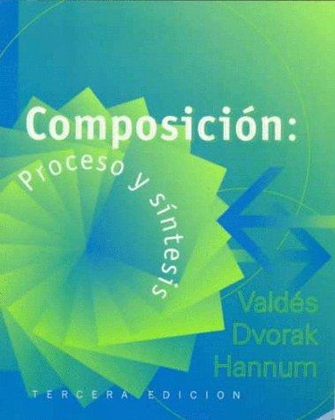 Composición: Proceso y síntesis: Proceso Y Saintesis por Guadalupe Valdes