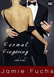 Formal Fingering: Risk it All... (Becoming Naughty In Public Book 1) (English Edition)