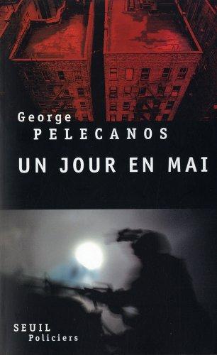 Un jour en mai par George p. Pelecanos