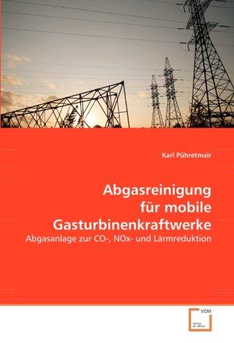 Abgasreinigung für mobile Gasturbinenkraftwerke: Abgasanlage zur CO-, NOx- und Lärmreduktion