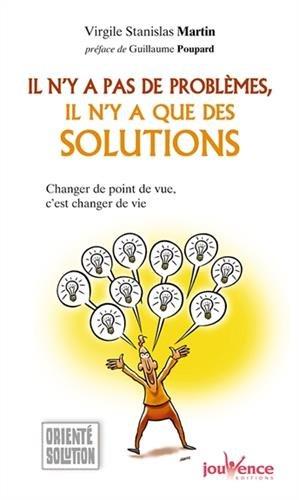 Il n'y a pas de problemes, Il n'y a que des solutions par Virgile Stanislas MARTIN