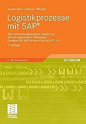 Logistikprozesse mit SAP: Eine anwendungsbezogene Einführung - Mit durchgehendem Fallbeispiel - Geeignet für SAP Version 4.6A bis ECC 6.0 (German Edition)