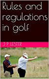 Rules and regulations in golf