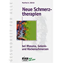 Neue Schmerztherapien bei Rheuma, Gelenk- und Rückenschmerzen
