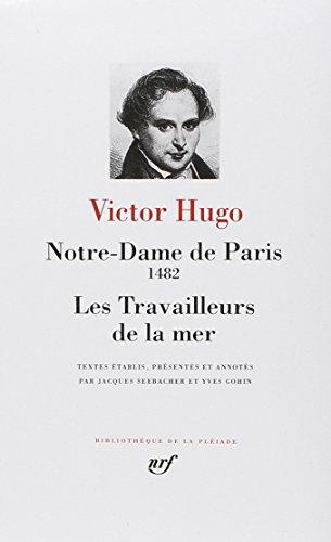 Hugo : Notre-Dame de Paris - Les Travailleurs de la mer