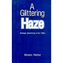 A Glittering Haze: Strategic Advertising in the 1990's