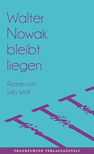 Buchseite und Rezensionen zu 'Walter Nowak bleibt liegen' von Julia Wolf