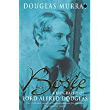 Bosie: Biography of Lord Alfred Douglas