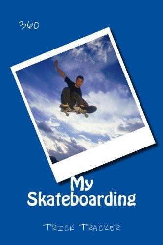 My Skateboarding: Trick Tracker 360: Volume 10 (Cover Colors 360) por Richard B. Foster