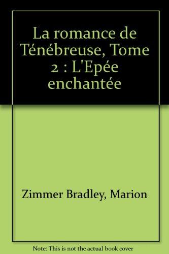 La romance de Ténébreuse, Tome 2 : L'Epée enchantée