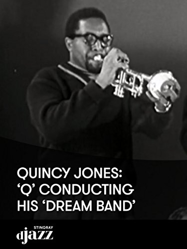 Quincy Jones: 'Q' conducting his 'Dream Band' - Julius Terry