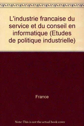 L'industrie française du service et du conseil en informatique par France (Broché)