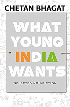 What Young India Wants by [Bhagat, Chetan]
