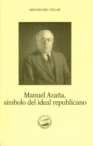 Manuel Azaña, símbolo del ideal republicano