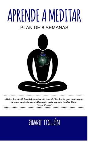 Portada del libro Aprende a meditar: Plan de 8 semanas