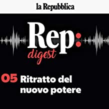 Il ritratto del nuovo potere: Rep Digest 5