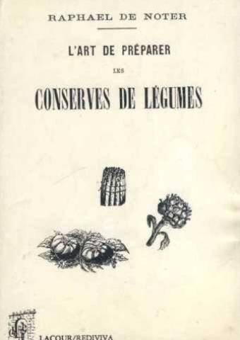 L'art de préparer les conserves de légumes par R. de (Raphaël) Noter