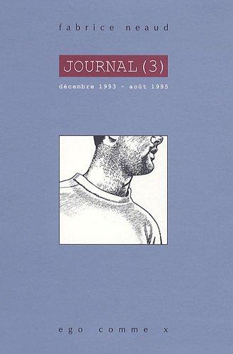 Journal : Tome 3, Décembre 1993 - Août 1995 par Fabrice Neaud