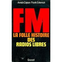 FM - La folle histoire des radios libres (Documents Français)