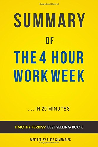 Pdf The 4 Hour Work Week By Timothy Ferriss Summary Analysis Full