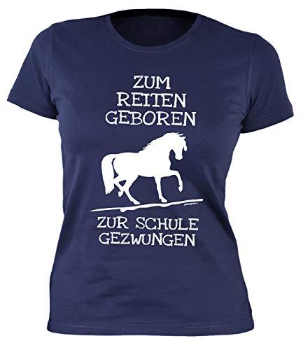 Reiter - Schule Sprüche - Motiv Damen-Shirt : Zum Reiten geboren zur Schule gezwungen - Pferde-Motiv - Reiterinnen T-Shirt Frau - Mädchen Gr: M