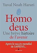 Homo deus - Une brève histoire du futur de Yuval Noah Harari
