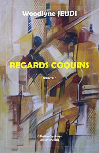 Regards Coquins (Collection Cap-Rouge) (French Edition)