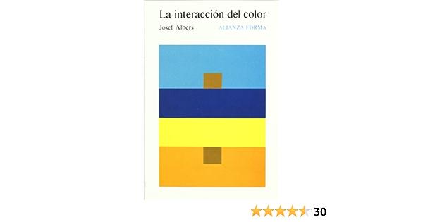 La Interaccion Del Color Interaction Of Color Forma Form Albers Josef Amazon De Bücher