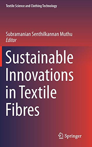 Sustainable Innovations in Textile Fibres (Textile Science and Clothing Technology) Textile Materialien
